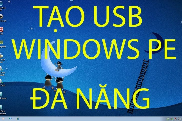 Tạo USB boot chứa Windows 7 PE (Cài Win-Ghost-Phân vùng) | Create a WinPE Bootable USB Disk